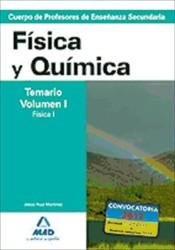 Cuerpo de Profesores de Enseñanza Secundaria. Física y Química. Temario. Volumen I. Física I