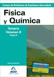 Cuerpo de Profesores de Enseñanza Secundaria. Física y Química. Temario. Volumen II. Física II