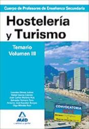 Cuerpo de Profesores de Enseñanza Secundaria. Hostelería y Turismo. Temario. Volumen III