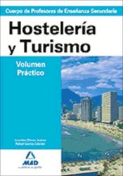 Cuerpo de Profesores de Enseñanza Secundaria. Hostelería y Turismo. Temario. Volumen Práctico