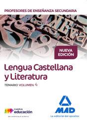 Cuerpo de Profesores de Enseñanza Secundaria. Lengua Castellana y Literatura. Temario Volumen 4