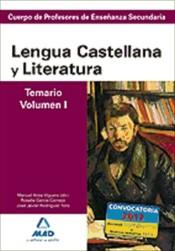 Cuerpo de Profesores de Enseñanza Secundaria. Lengua Castellana y Literatura. Temario. Volumen I