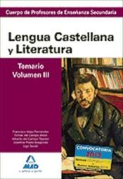 Cuerpo de Profesores de Enseñanza Secundaria. Lengua Castellana y Literatura. Temario. Volumen III