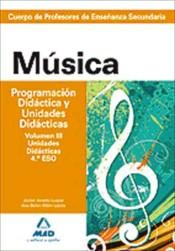 Cuerpo de profesores de enseñanza secundaria. Música. Programación didáctica y unidades didácticas. Volumen III. Programaciones didácticas. 2º y 4º eso.