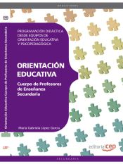 Cuerpo de Profesores de Enseñanza Secundaria. Orientación Educativa. (Antigua Psicopedagogía) - EDITORIAL CEP