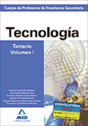 Cuerpo de Profesores de Enseñanza Secundaria. Tecnología. Temario. Volumen I