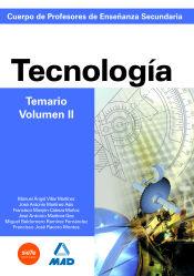 Cuerpo de Profesores de Enseñanza Secundaria. Tecnología. Temario. Volumen II