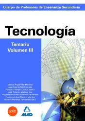 Cuerpo de Profesores de Enseñanza Secundaria. Tecnología. Temario. Volumen III