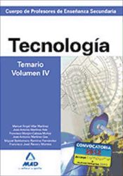Cuerpo de Profesores de Enseñanza Secundaria. Tecnología. Temario. Volumen IV