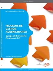 Cuerpo de Profesores Técnicos de F.P. Procesos de Gestión Administrativa - EDITORIAL CEP