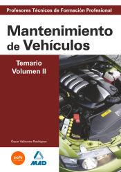 Cuerpo de Profesores Técnicos de Formación Profesional. Mantenimiento de Vehículos. Temario. Volumen II
