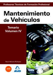 Cuerpo de Profesores Técnicos de Formación Profesional. Mantenimiento de Vehículos. Temario. Volumen IV