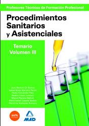 Cuerpo de Profesores Técnicos de Formación Profesional. Procedimientos Sanitarios y Asistenciales.Volumen III