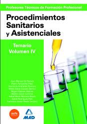 Cuerpo de Profesores Técnicos de Formación Profesional. Procedimientos Sanitarios y Asistenciales.Volumen IV