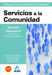 Cuerpo de ProfesoresTécnicos de Formación Profesional. Servicios a la Comunidad. Temario. Volumen II