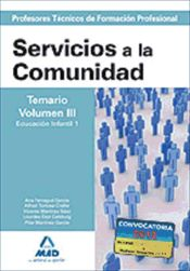 Cuerpo de ProfesoresTécnicos de Formación Profesional. Servicios a la Comunidad. Temario. Volumen III