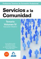Cuerpo de ProfesoresTécnicos de Formación Profesional. Servicios a la Comunidad. Temario. Volumen IV