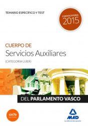 Cuerpo de Servicios Auxiliares (categoría Ujíer) del Parlamento Vasco. Temario específico y test de Ed. MAD