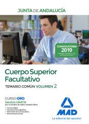 Cuerpo Superior Facultativo de la Junta de Andalucía. Temario Común Volumen 2 de Ed. MAD