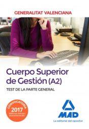 Cuerpo Superior de Gestión de la Generalitat Valenciana (A2). Test de la Parte General de Ed. MAD