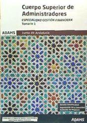 Cuerpo Superior de Administradores [Especialidad Gestión Financiera (A1 1200)] de la Junta de Andalucía - Ed. Adams