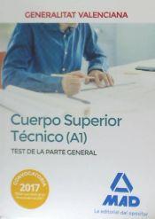 Cuerpo Superior Técnico de la Generalitat Valenciana (A1). Test de la Parte General de Ed. MAD