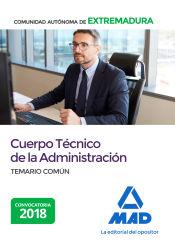 Cuerpo Técnico de la Administración de la Comunidad Autonóma de Extremadura. Temario Común de Ed. MAD