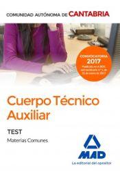 Cuerpo Técnico Auxiliar de la Administración de la Comunidad Autónoma de Cantabria. Test de Materias Comunes de Ed. MAD