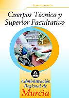 Cuerpo Técnico y Superior Facultativo de la Administración Regional de Murcia - Ed. MAD