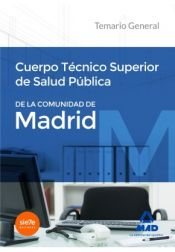 Cuerpo Técnico Superior de Salud Pública de la Comunidad de Madrid. Temario General. Ed. MAD