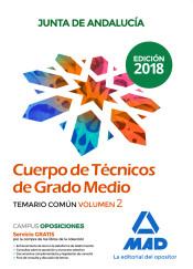 Cuerpo de Técnicos de Grado Medio de la Junta de Andalucía. Temario Común Volumen 2 de Ed. MAD
