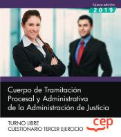 Cuerpo de Tramitación Procesal y Administrativa de la Administración de Justicia. Cuestionario Tercer ejercicio de EDITORIAL CEP
