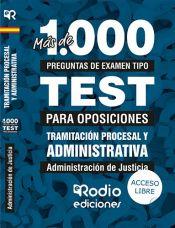 Cuerpo de Tramitación Procesal y Administrativa. Administración de Justicia. Más de 1.000 preguntas tipo test para oposiciones. de Ediciones Rodio