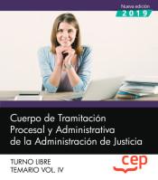 Cuerpo de Tramitación Procesal y Administrativa de la Administración de Justicia. Turno Libre. Temario Vol. IV. de EDITORIAL CEP