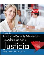 Cuerpo de Tramitación Procesal y Administrativa de la Administración de Justicia. Turno Libre. Temario, volumen I
