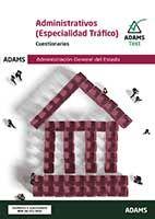 Cuestionario Administrativos de la Administración General del Estado, especialidad Tráfico de Ed. Adams