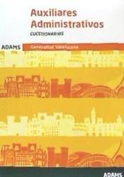 Cuestionarios Auxiliares Administrativos de la Generalitat Valenciana de Ed. Adams