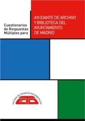 CUESTIONARIOS DE RESPUESTAS MÚLTIPLES PARA AYUDANTE DE ARCHIVO Y BIBLIOTECA DEL AYUNTAMIENTO DE MADRID de Estudios de Técnicas Documentales. ETD
