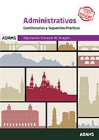 Cuestionarios y Supuestos prácticos Administrativos Diputación General de Aragón de Ed. Adams