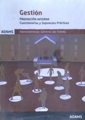 Cuestionarios y Supuestos Prácticos Gestión de la Administración del Estado. Promoción interna