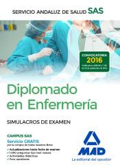 Diplomado en Enfermería del Servicio Andaluz de Salud. Simulacros de examen de Ed. MAD