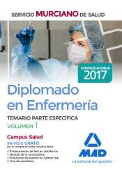 Diplomado en Enfermería del Servicio Murciano de Salud. Temario parte específica volumen 1 de Ed. MAD