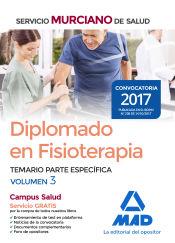 Diplomado en Fisioterapia del Servicio Murciano de Salud. Temario parte específica volumen 3 de Ed. MAD
