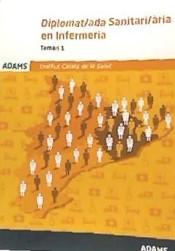 Diplomat-ada Sanitari-ària en Infermeria del Institut Català de la Salut (ICS). Temari específic, volumen 1 de Ed. Adams