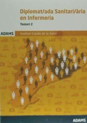 Diplomat-ada Sanitari-ària en Infermeria del Institut Català de la Salut (ICS). Temari específic, volumen 2 de Ed. Adams