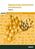 Diplomat-ada Sanitari-ària en Infermeria del Institut Català de la Salut (ICS). Temari específic, volumen 3 de Ed. Adams