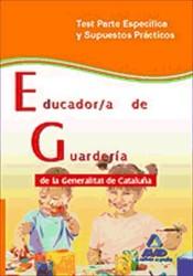 Educador/a de Guardería de la Generalitat de Cataluña. Test parte específica y supuestos prácticos