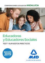 Educadoras y Educadores Sociales de Corporaciones Locales de Andalucía. Test y supuestos práctico de Ed. MAD