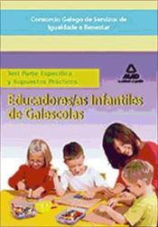 Educadores/as Infantiles de Galescolas del Consorcio Galego de Servizos de Igualdade e Benestar. Test de la parte Específica y Supuestos Prácticos