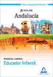 Educadores Infantiles. Personal Laboral de la Junta de Andalucía. Test y Supuestos Prácticos